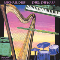 Michael Deep - Thru The Harp