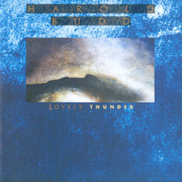 Harold Budd - Lovely Thunder