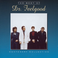 Dr Feelgood - The Centenary Collection - Best Of Dr Feelgood