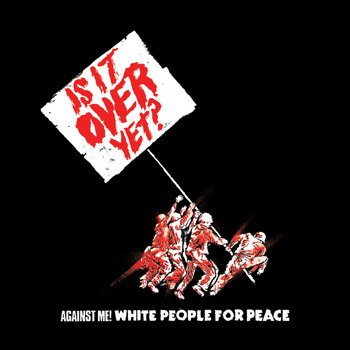 Against Me! - White People For Peace (U.S. Single)