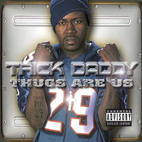 Trick Daddy - THUGS ARE US (Explicit)