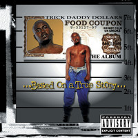 Trick Daddy - Based On A True Story (Explicit)