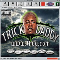 Trick Daddy - www.thug.com (Explicit Version)