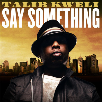 Talib Kweli - Say Something (Explicit)