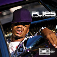 Plies - Shawty (feat. T. Pain) (Explicit)