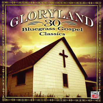 Various Artists - Gloryland - 30 Bluegrass Gospel Classics