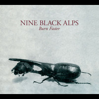 Nine Black Alps - Burn Faster (1)