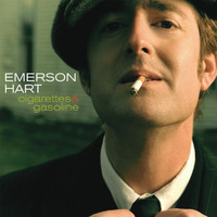 Emerson Hart - Cigarettes And Gasoline