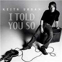 Keith Urban - I Told You So (Digital)