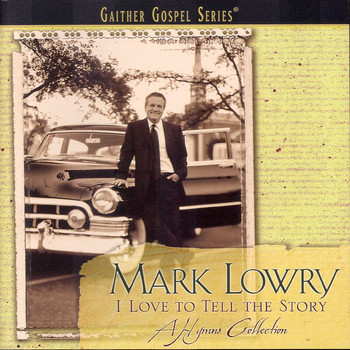 Mark Lowry - I Love To Tell The Story
