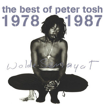 Peter Tosh - The Best Of Peter Tosh 1978-1987