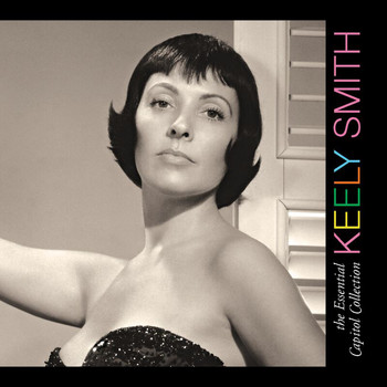 Keely Smith - The Essential Capitol Collection