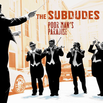 The Subdudes - Poor Man's Paradise