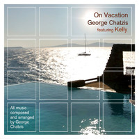 George Chatzis featuring Kelly - On Vacation