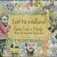 Fair To Midland - Fables From a Mayfly: What I Tell You Three Times is True (Intl Version)