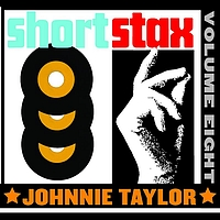 Johnnie Taylor - Short Stax, Vol. 8
