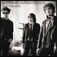 Black Rebel Motorcycle Club - NapsterLive Session