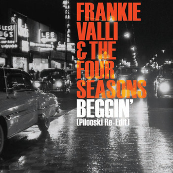 Frankie Valli & The Four Seasons - Beggin [Pilooski Re-edit] (DMD 1 track)