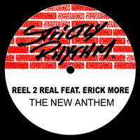 Reel 2 Real - The New Anthem (feat. Erick Moore)