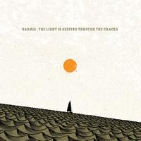 Harris - The Light Is Seeping Through The Cracks