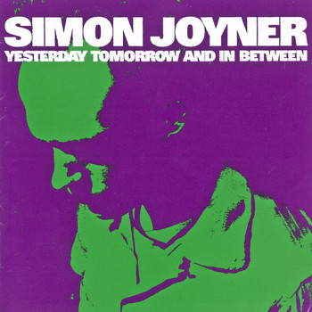 Simon Joyner - Yesterday Tomorrow and in Between