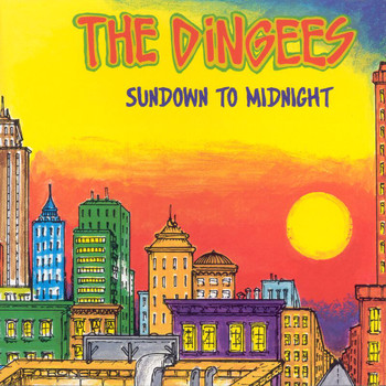 The Dingees - Sundown To Midnight