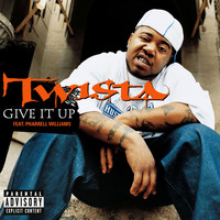 Twista feat. Pharrell Williams - Give It Up (feat. Pharrell Williams) (Explicit)