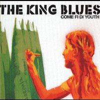 The King Blues - Come Fi Di Youth