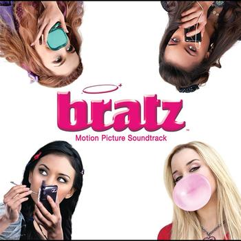 Bratz - Bratz Motion Picture Soundtrack