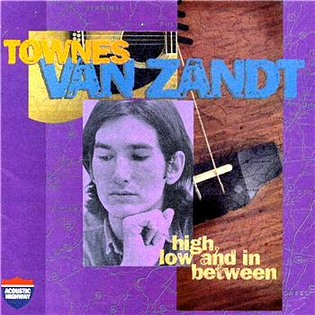 Townes Van Zandt - High, Low And In Between