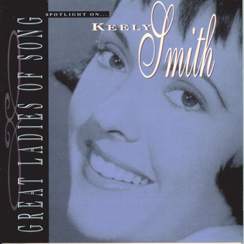Louis Prima & Keely Smith - Great Ladies Of Song / Spotlight On Keely Smith