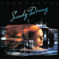 Sandy Denny - Rendevous (Remastered)