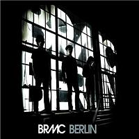 "Black Rebel Motorcycle Club - Berlin - 7"" Version"