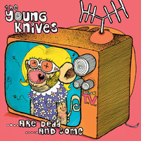 The Young Knives - Are Dead And Some