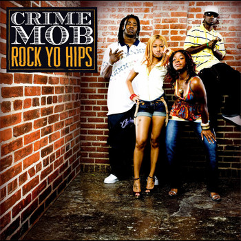 Crime Mob feat. Diamond & Princess - Rock Yo Hips (Explicit)