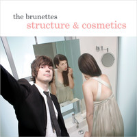 The Brunettes - Structure and Cosmetics