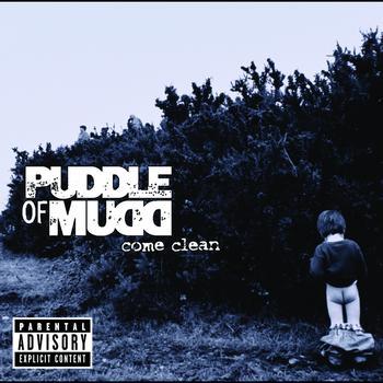 Puddle Of Mudd - Come Clean (Repackaged International Version)
