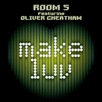 Room 5 Featuring Oliver Cheatham - Make Luv