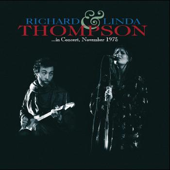 Richard & Linda Thompson - In Concert November 1975