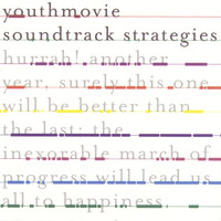Youthmovie Soundtrack Strategies - Hurrah! Another Year...
