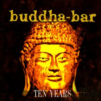 Various Artists - Buddha Bar Ten Years