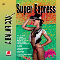 Super Express - A Bailar Con Super Express