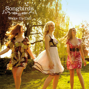 Songbirds - Wake Up Call