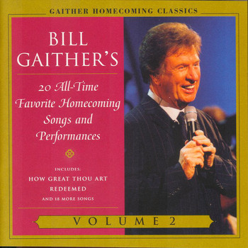 Bill & Gloria Gaither - Gaither Homecoming Classics Vol.2