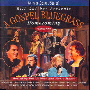 Bill & Gloria Gaither - Gospel Bluegrass Homecoming Volume 1