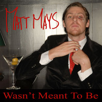 Matt Mays - Wasn't Meant To Be