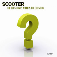 Scooter - The Question Is What Is the Question?