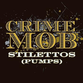 Crime Mob - Stilettos [Pumps] [L.E.X. High Heels Mix] (Remix DMD Single)