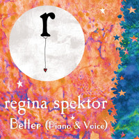 Regina Spektor - Better (Piano and Voice)