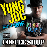 Yung Joc - Coffee Shop (feat. Gorilla Zoe) (Explicit)